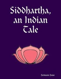 Siddhartha an Indian Tale by Hermann Hesse