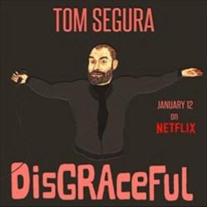 Tom Segura: Disgraceful (2018) - Flickchart
