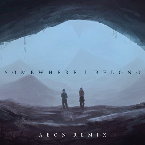 Somewhere I Belong (Aeon Remix) : LinkinPark