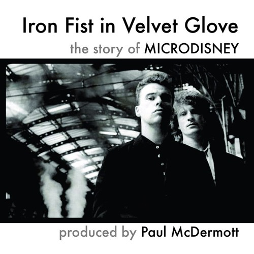 Iron Fist In Velvet Glove The Story Of Microdisney Part 1