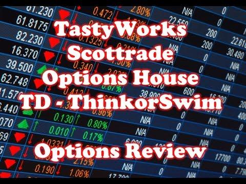 Tastyworks Vs Scottrade Vs Options House Vs Thinkorswim Td