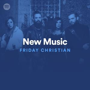 New Christian Music Friday (Spotify) Pt  9 | Genius